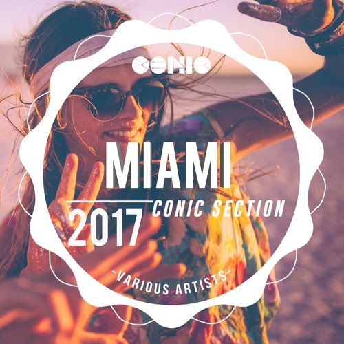 MIAMI 2017 - Conic Section // CONIC RECORDS [CR] by Conic Records