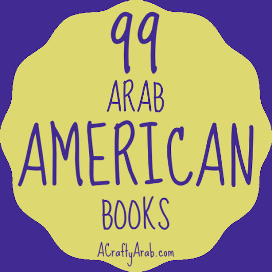99 Arab American Books {Resource} by A Crafty Arab