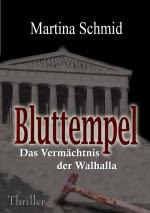Bluttempel - Das Vermächtnis der Walhalla - Martina Schmid