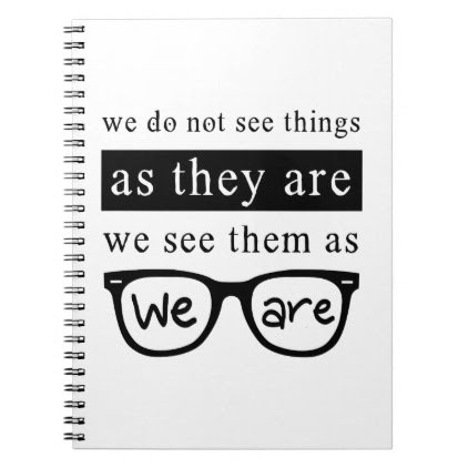 We Do Not See Things As They Are Spiral Notebook