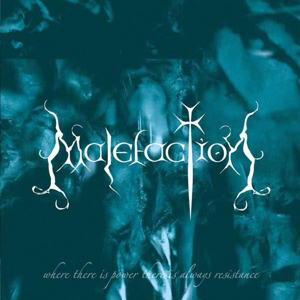 Malefaction - Where There Is Power, There Is Always Resistance
