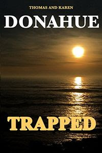 Trapped by Thomas and Karen Donahue
