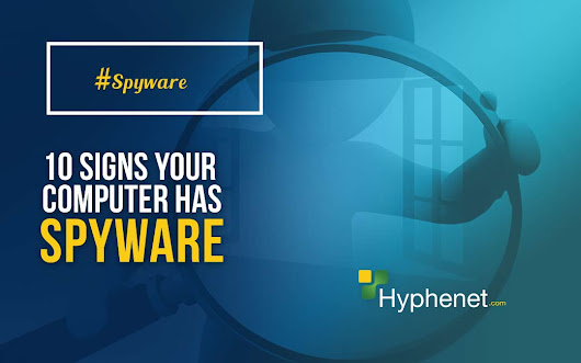 10 Signs your Computer has Spyware - Hyphenet