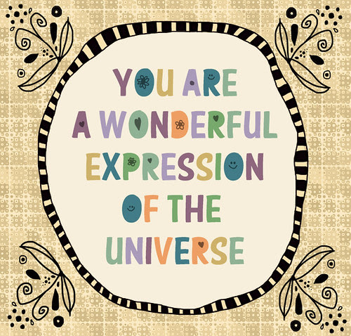 you are a wonderful expression of the universe