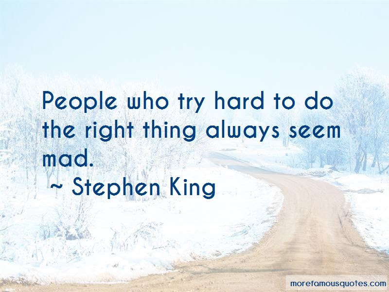 Hard To Do The Right Thing Quotes Top 51 Quotes About Hard To Do