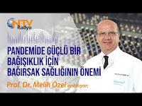 Pandemide güçlü bir bağışıklık için bağırsak sağlığının önemi - Prof. Dr. Melih Özel - Anadolu Sağlık Merkezi