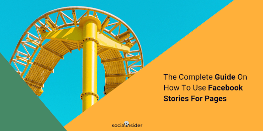 The Complete Guide On How To Use Facebook Stories For Pages