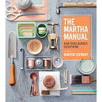 The Martha Manual: How to Do (Almost) Everything [Book]