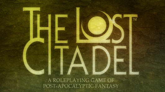 The Lost Citadel — Post-Apocalyptic Fantasy Roleplaying