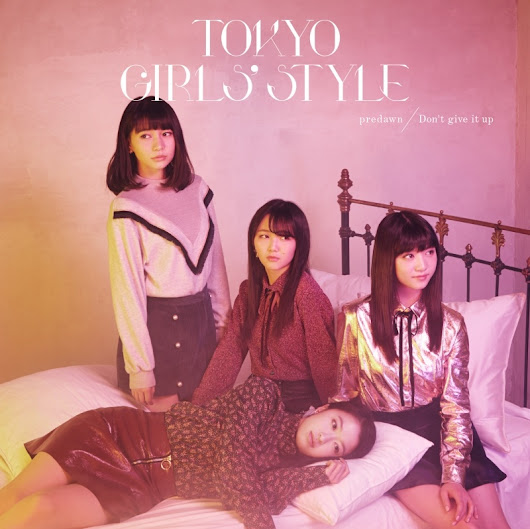 Tokyo Girls Style's -predawn/Don't Give it Up reviewed | Selective Hearing