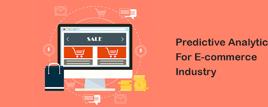Predictive Analytics For E-commerce Industry - Blog