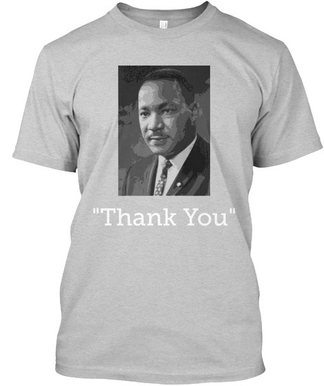 "Dr. Martin Luther King Jr. ""Thank You"""