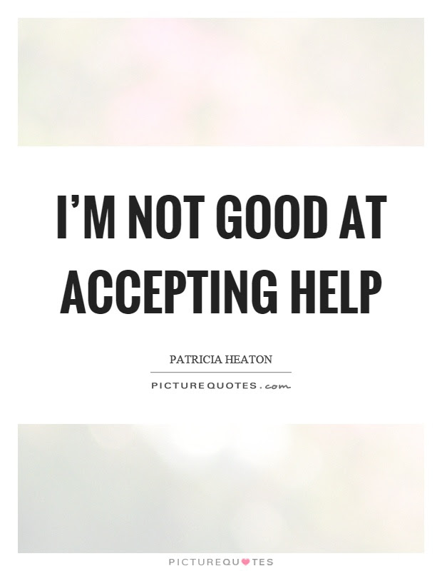 Accepting Help Quotes Sayings Accepting Help Picture Quotes