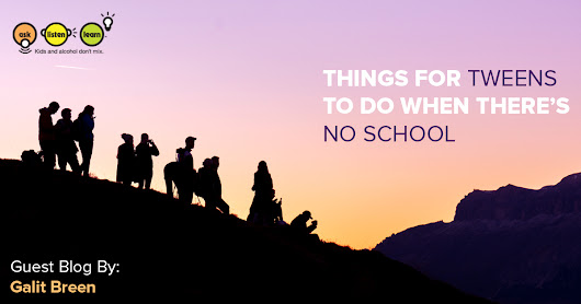 Things for Tweens To Do When There's No School