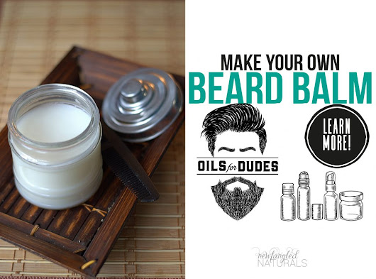 DIY Beard Oil and Beard Balm {Easy Father's Day Gifts} - Unskinny Boppy