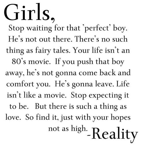 Girls Stop Waiting For That Perfect Boy Hes Not Out There
