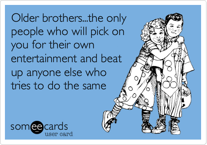 Quotes About Old Brother 53 Quotes