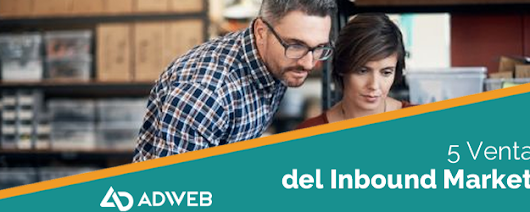 5 Ventajas del Inbound Marketing - Agencia Diseño Web Guadalajara, Marketing Digital y CRM