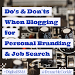 Do's & Don'ts When Using Blogging for Personal Branding & Job Search