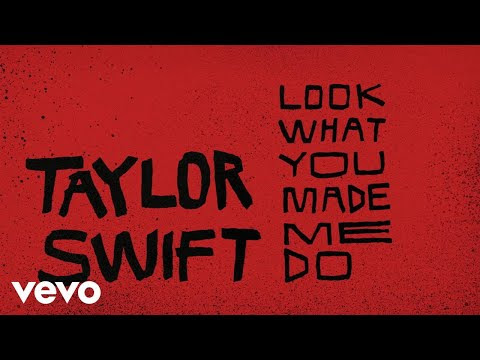 Taylor Swift's #LookWhatYouMadeMeDo is like,... | Jonathan A. Mase