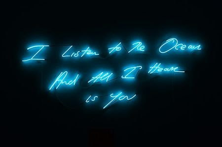 Tracey Emin I Listen to the Ocean and All I Hear Is You
