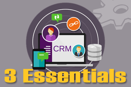 3 Essentials for CRM Software