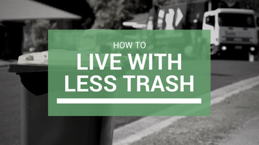 How to Live With Less Trash