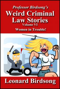 weird criminal law stories vol 6 women in trouble cover 2014 - black border - 300dpi (3)
