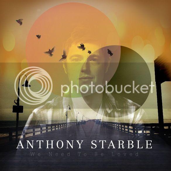 Anthony Starble - We Need to be Loved photo AnthonyStarbleWeNeedtobeLovedCOVER_zps84ac8af1.jpg