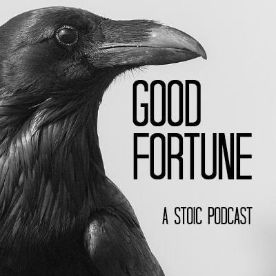 Announcement: Good Fortune - a new Stoic Podcast