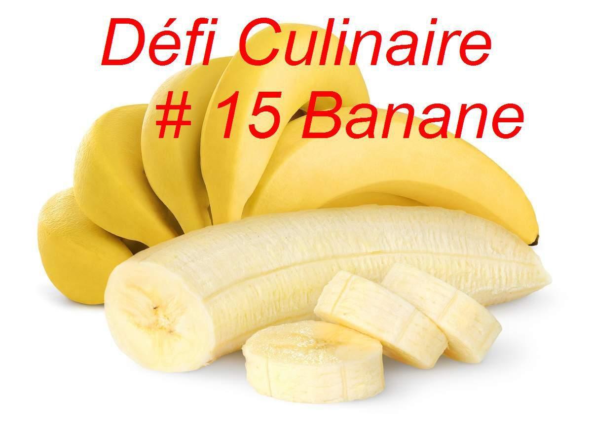 Défi Culinaire # 15 La Banane