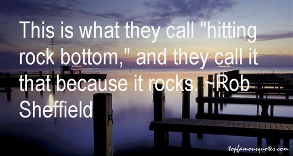 Hitting Rock Bottom Quotes Best 1 Famous Quotes About Hitting Rock