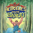 Pelican Product: 9781455621859, HERCULES ON THE BAYOU