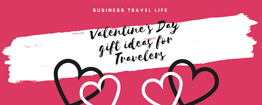 Valentine's Day Gift Ideas for Travelers - Business Travel Life