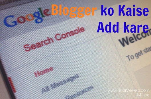 Google Search Console Par account banakar Blog ko Kaise add kare - Hindi Me Help