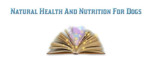 Purchase Natural Health And Nutrition for Dogs Book