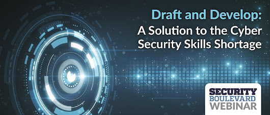 Draft and Develop: A Solution to the Cyber Security Skills Shortage