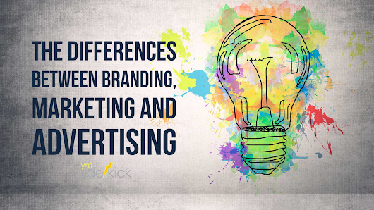 The Differences between Branding, Marketing and Advertising - YM Sidekick