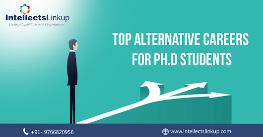 Top Alternative Careers for Ph.D Students
