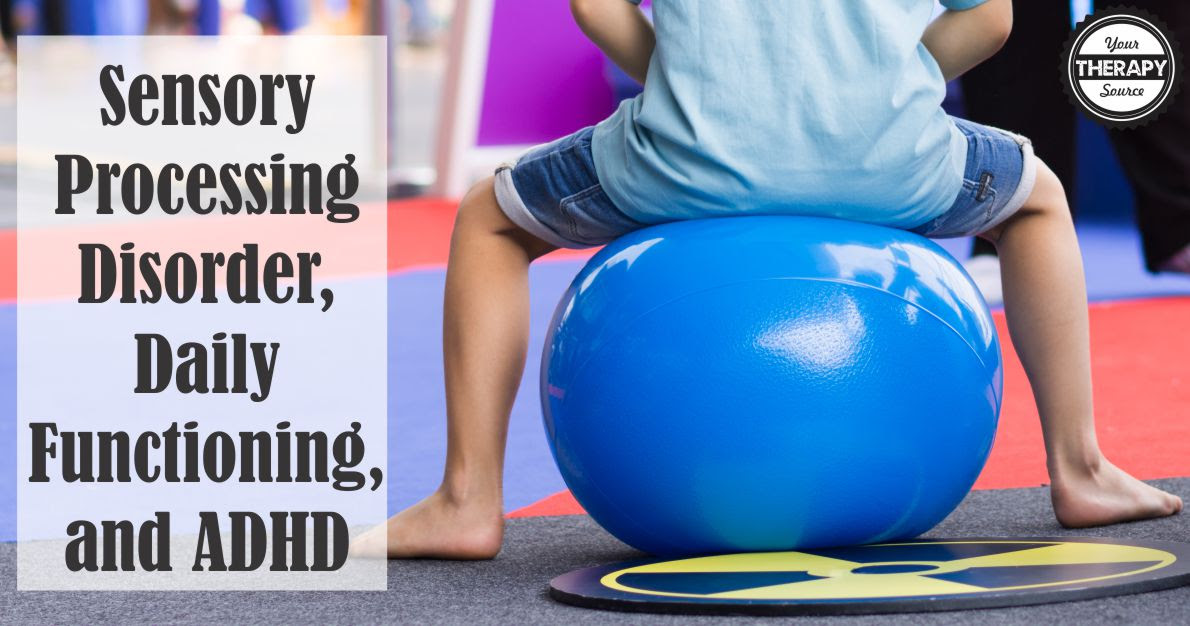 Sensory Processing Disorder, Daily Functioning, and ADHD