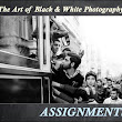 The Art of Black & White Photography: ASSIGNMENTS. Learn more!