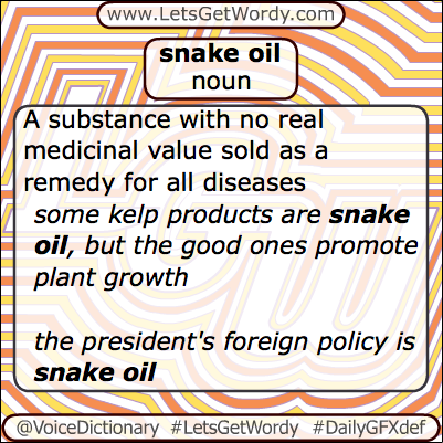 Snake oil 05/09/2013 GFX Definition of the Day
