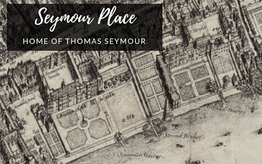 Seymour Place: Home of Thomas Seymour - Tudors Dynasty