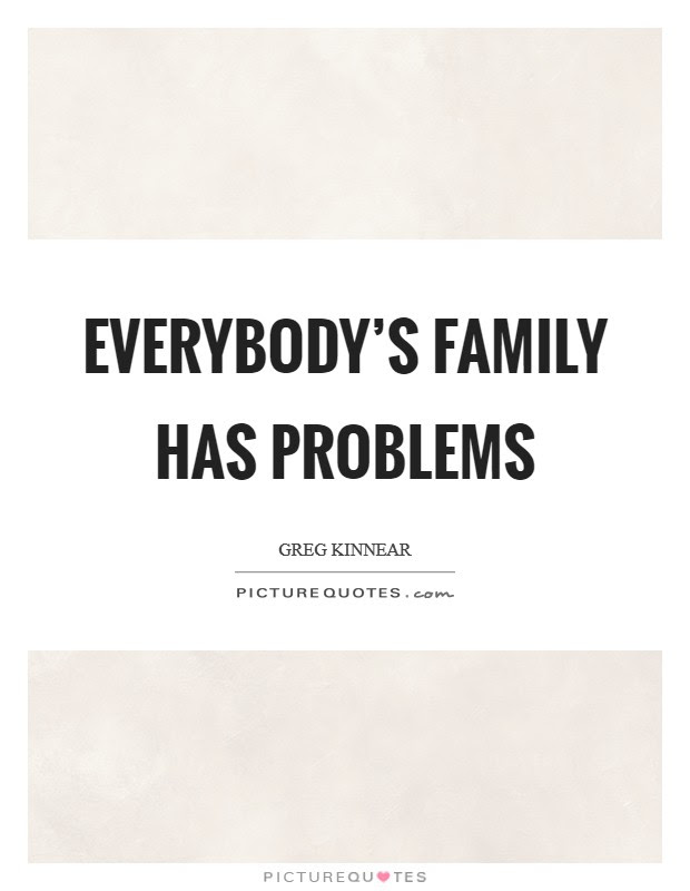 Family Problems Quotes Sayings Family Problems Picture Quotes