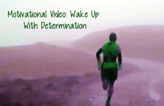 Motivational Video: Wake Up With Determination