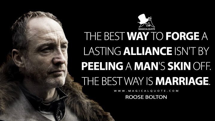 The-best-way-to-forge-a-lasting-alliance-is not-by-peeling-a-mans-skin-off.-The-best-way-is-marriage.