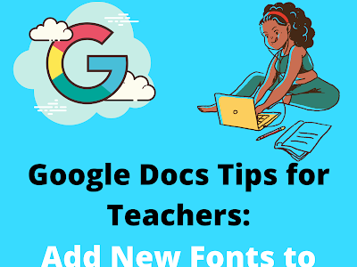 Google Docs Tips for Teachers- This Is How to Easily Add Fonts to Google Docs