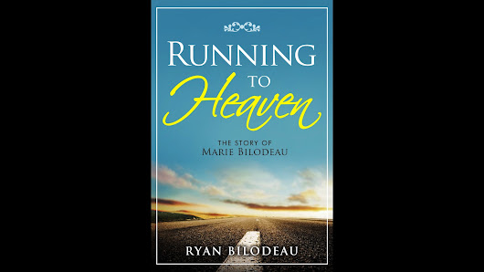 Running to Heaven: The Story of Marie Bilodeau