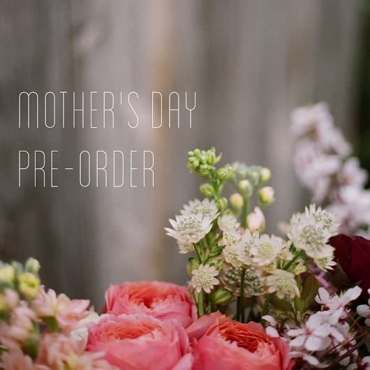 Mother's Day Pre-Order