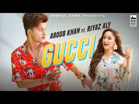 GUCCI - Aroob Khan ft. Riyaz Aly   Kaptaan   MixSingh   Anshul Garg